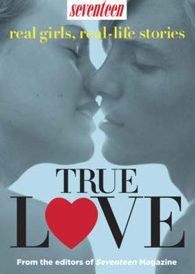 True Love: Real Girls, Real-life Stories