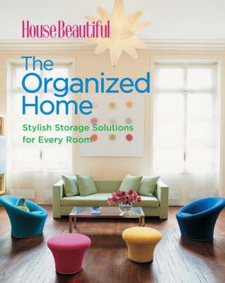 The Organized Home: Stylish Storage Solutions for Every Room
