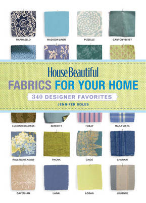 """House Beautiful"" Fabrics for Your Home: 350 Designer Favorites"