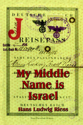 My Middle Name is Israel: A Wartime Memoir of Berlin, London and Shanghai