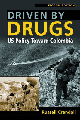 Driven by Drugs: US Policy Toward Colombia