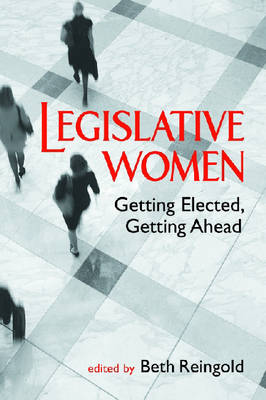 Legislative Women: Getting Elected, Getting Ahead