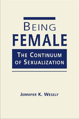 Being Female: The Continuum of Sexualization