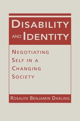 Disability and Identity: Negotiating Self in a Changing Society
