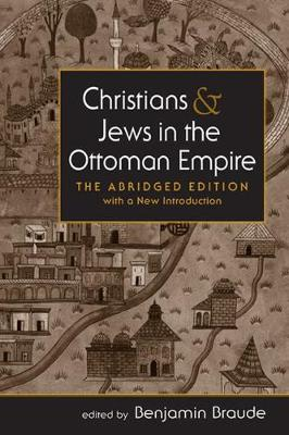 Christians and Jews in the Ottoman Empire: The Abridged Edition, with a New Introduction