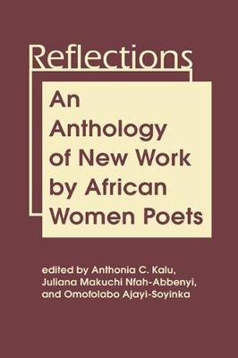 Reflections: An Anthology of New Work by African Women Poets