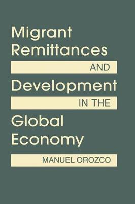 Migrant Remittances and Development in the Global Economy