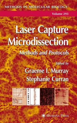 Laser Capture Microdissection: Methods and Protocols