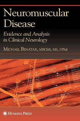 Neuromuscular Disease: Evidence and Analysis in Clinical Neurology