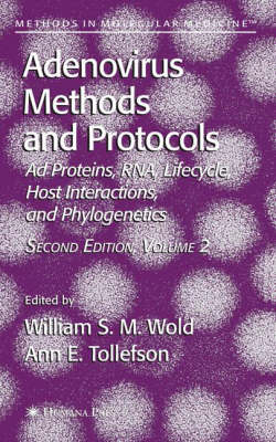 Adenovirus Methods and Protocols: Volume 2: Ad Proteins and RNA, Lifecycle and Host Interactions, and Phyologenetics