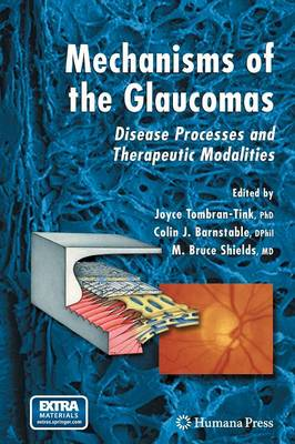 Mechanisms of the Glaucomas: Disease Processes and Therapeutic Modalities
