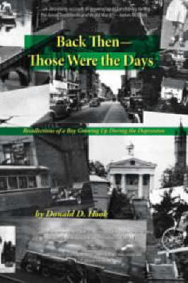Back Then: Those Were the Days - Recollections of a Boy Growing up during the Depression