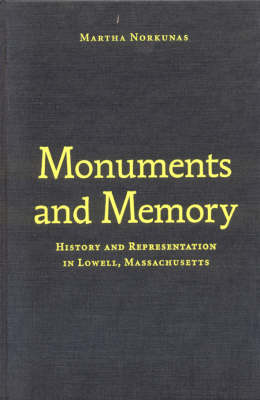 Monuments and Memory: History and Representation in Lowell, Massachusetts