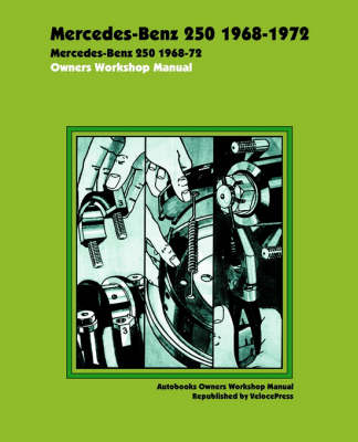 Mercedes Benz 250 1968-1972 Owners Workshop Manual