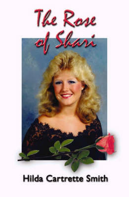 The Rose of Shari: She Blossomed on Earth to Bloom in Heaven