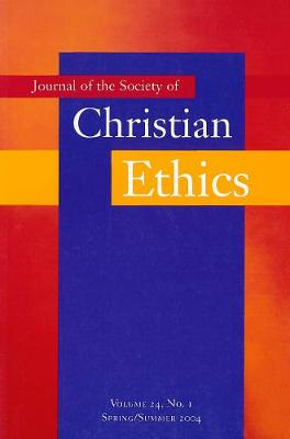 Journal of the Society of Christian Ethics: Spring/Summer 2004, volume 24, no 1