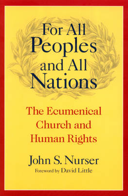 For All Peoples and All Nations: The Ecumenical Church and Human Rights