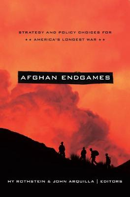 Afghan Endgames: Strategy and Policy Choices for America's Longest War