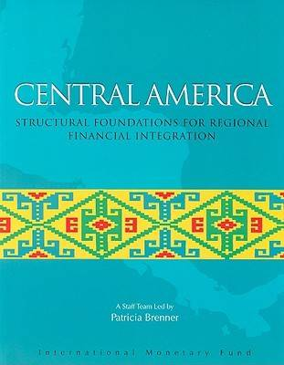 Central America: Structural Foundations for Regional Financial Integration
