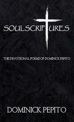 Soul Scriptures: The New Revised Edition: A Poetic Journey of the Immortal Soul.