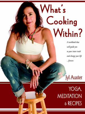 What's Cooking Within? a Spiritual Cookbook