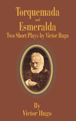 Torquemada and Esmeralda: Two Short Plays