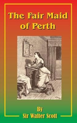 The Fair Maid of Perth: Or St. Valentine's Day
