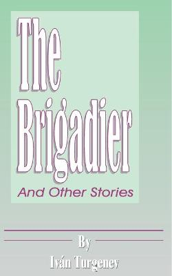 The Brigadier: And Other Stories