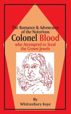 Romance & Adventures of the Notorious Colonel Blood