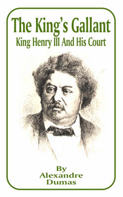 The King's Gallant: King Henry III and His Court