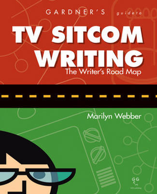 Gardner's Guide to TV Sitcom Writing