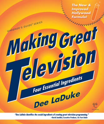 Making Great Television: Four Essential Ingredients
