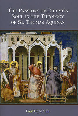 The Passions of Christ's Soul in the Theology of St. Thomas Aquinas