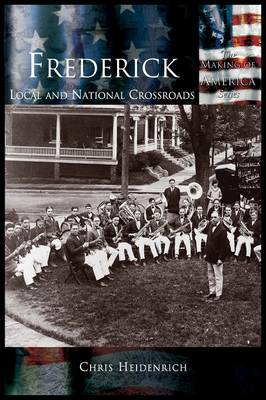 Frederick: Local & National Crossroads