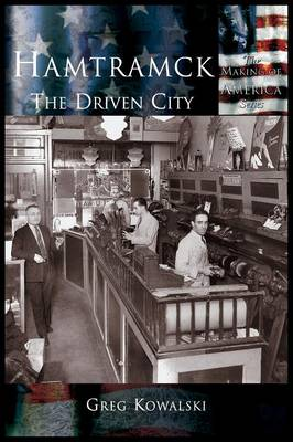 Hamtramck:: The Driven City