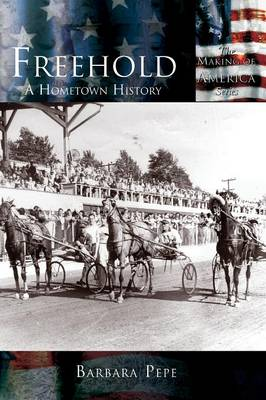 Freehold:: A Hometown History