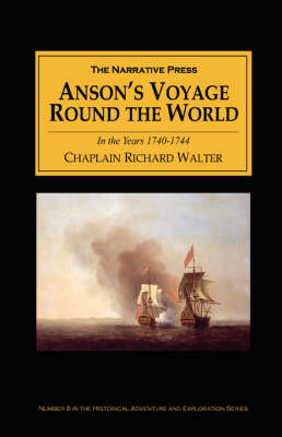 Anson's Voyage Round the World in the Years 1740-44: With an Account of the Last Capture of a Manila Galleon