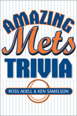 Amazing Mets Trivia: From Stengal to Piazza