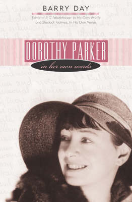 Dorothy Parker: In Her Own Words