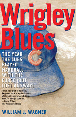 Wrigley Blues: The Year the Cubs Played Hardball with the Curse (but Lost Anyway)