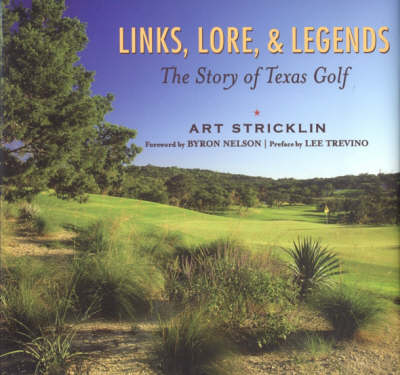 Links, Lore & Legends: The Story of Texas Golf