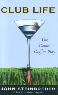 Club Life: The Games Golfers Play