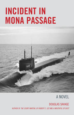 Incident in Mona Passage: A Novel