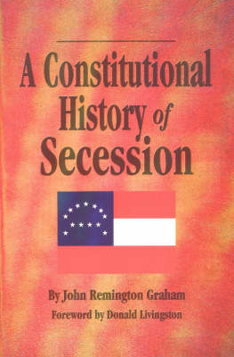 Constitutional History Secession, A