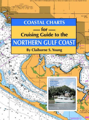 Coastal Charts for Cruising Guide to the Northern Gulf Coast