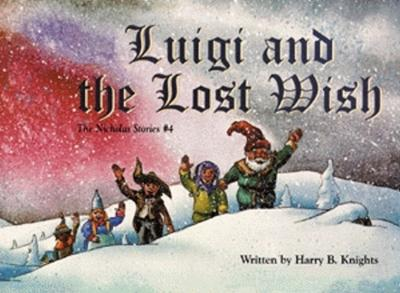 Luigi and the Lost Wish: The Nicholas Stories #4