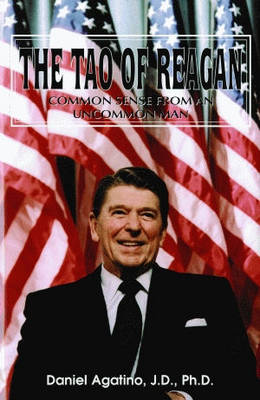 Tao of Reagan, The: Common Sense from an Uncommon Man