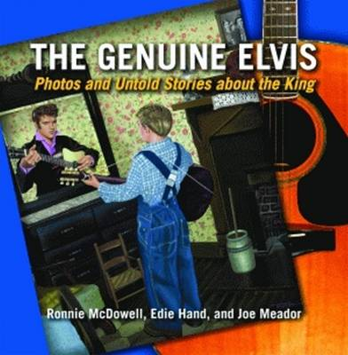 Genuine Elvis: Photos & Untold Stories About the King
