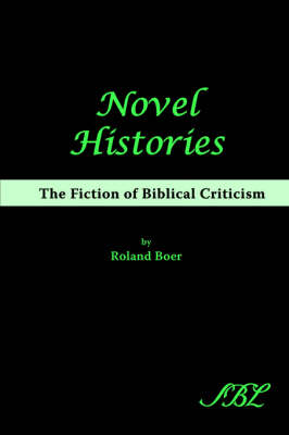 Novel Histories: The Fiction of Biblical Criticism