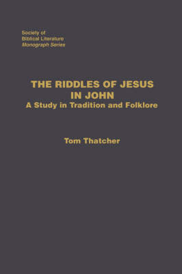 The Riddles of Jesus in John: A Study in Tradition and Folklore